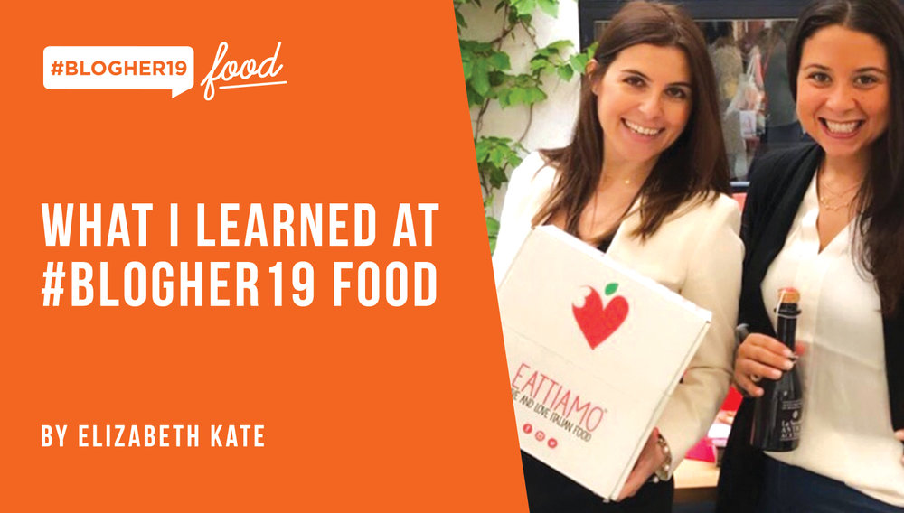 SHE Media Influencer, Elizabeth Kate, recaps her experience at #BlogHer19 Food. - From (two) happy hours, to panels, to sponsors, and more! Take a look at how our SHE Media Influencers benefit from attending BlogHer.